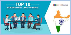Government Jobs, Top 10 Government Jobs In India